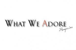 What We Adore